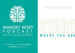Mindset Reset Podcast Episode 002