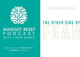 Mindset Reset Podcast Episode 004