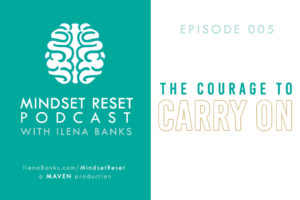 Mindset Reset Podcast Episode 005