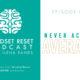 Mindset Reset Podcast Episode 006