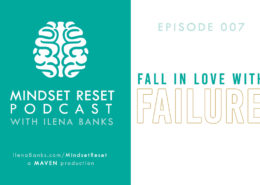 Mindset Reset Podcast Episode 007