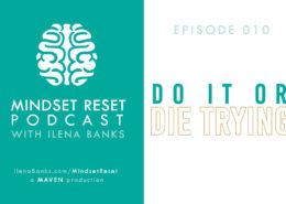 Mindset Reset Podcast with Ilena Banks Episode 010: The Myth of Overnight Success