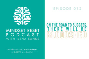Mindset Reset Podcast with Ilena Banks Episode 012 Diana Nyad Pain or Discomfort Means Nothing - Play Through the Pain