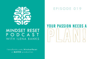Mindset Reset Podcast with Ilena Banks Episode 019 Pablo Picasso Stop Dreaming. Start Planning.