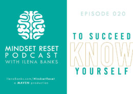 Mindset Reset Podcast with Ilena Banks Episode 020 Eric Michael Leventhal: To Succeed, Know Yourself