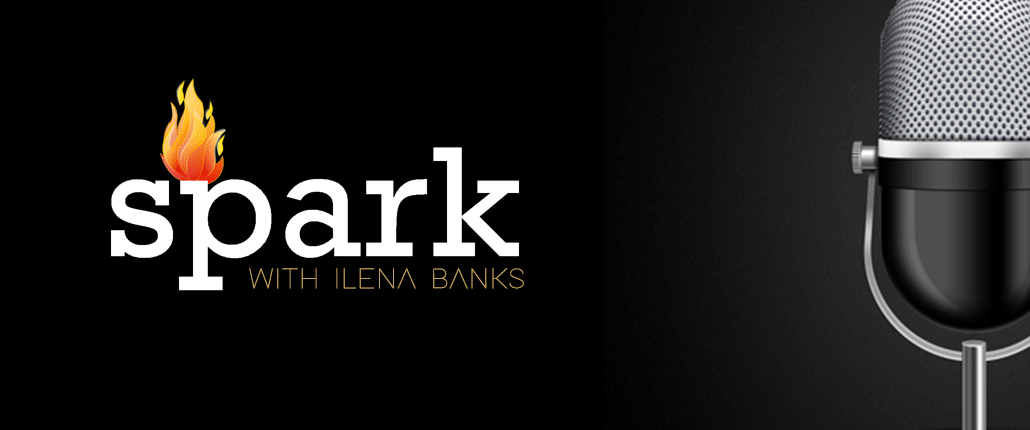 The Spark Podcast with Ilena Banks: Motivation, Inspiration and Empowerment for Success