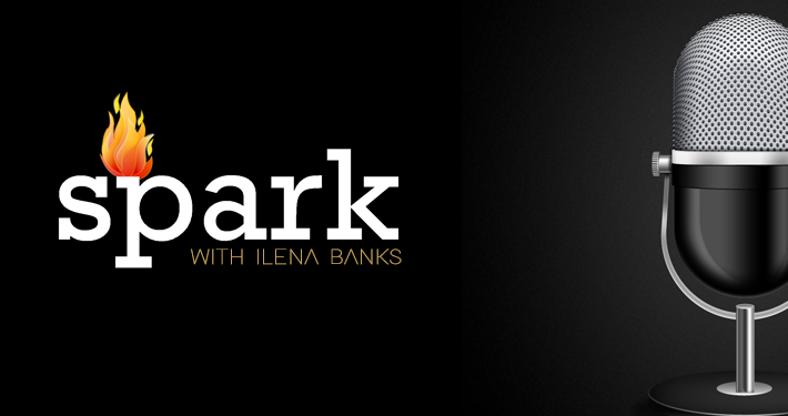 The Spark Podcast with Ilena Banks