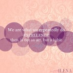 Aristotle Excellence Quote | Ilena Banks