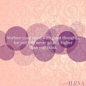 Benjamin Disraeli Nurture Your Mind Quote   Ilena Banks