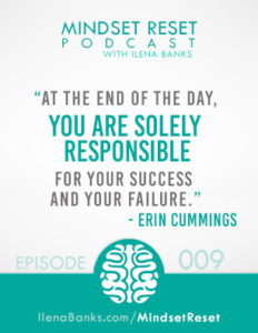 Mindset Reset Podcast with Ilena Banks Episode 9 Erin Cummings You Control Your Success