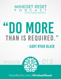 Mindset Reset Podcast with Ilena Banks Episode 15 Paul Ryan Blair How to Go the Extra Mile