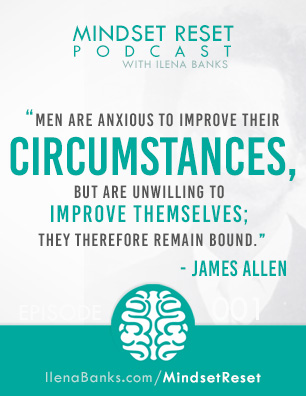 Mindset Reset Podcast with Ilena Banks Episode 1 James Allen
