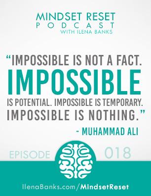 Mindset Reset Podcast with Ilena Banks Episode 18 Muhammad Ali Impossible is Nothing
