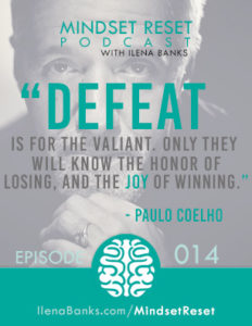 Mindset Reset Podcast with Ilena Banks Episode 14 Paulo Coelho How to Use Defeat to Fuel Success