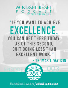 Mindset Reset Podcast with Ilena Banks Episode 3 Thomas J Watson