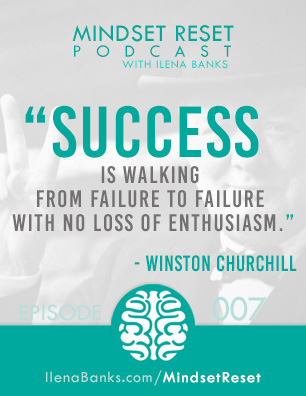 Mindset Reset Podcast with Ilena Banks Episode 7 Winston Churchill Enthusiasm for Success